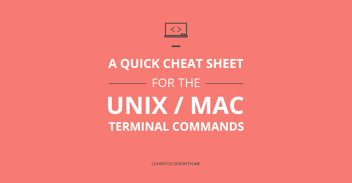 Unix/Mac Terminal Command Cheat Sheet