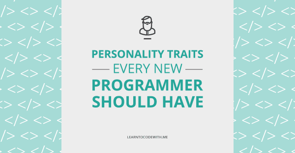 5 traits all programmers should have