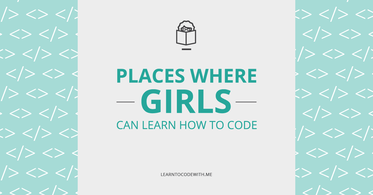 Places where women and girls can learn how to code