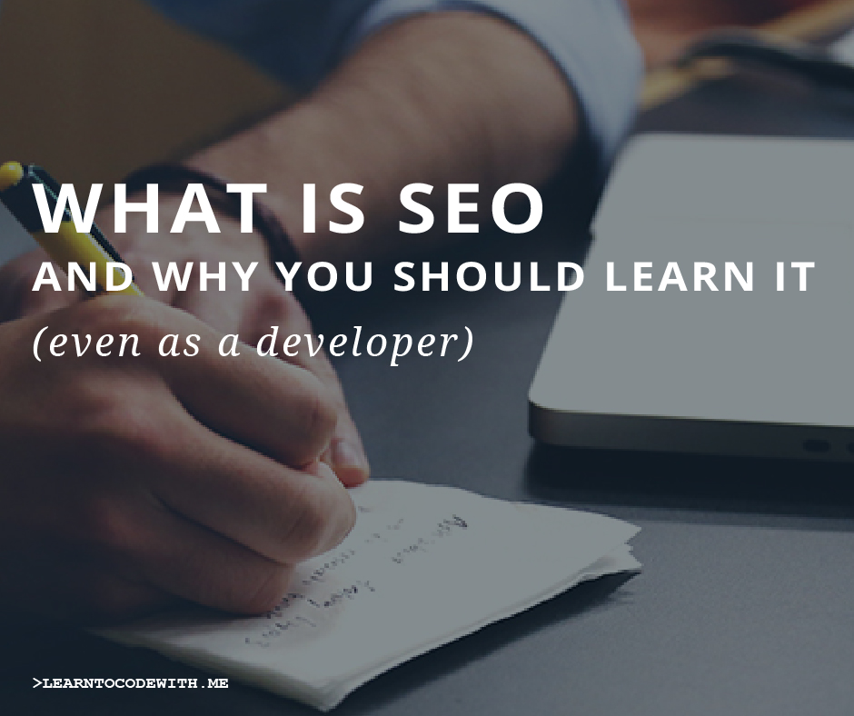 SEO and Why You Should Learn It (Even as a Developer)