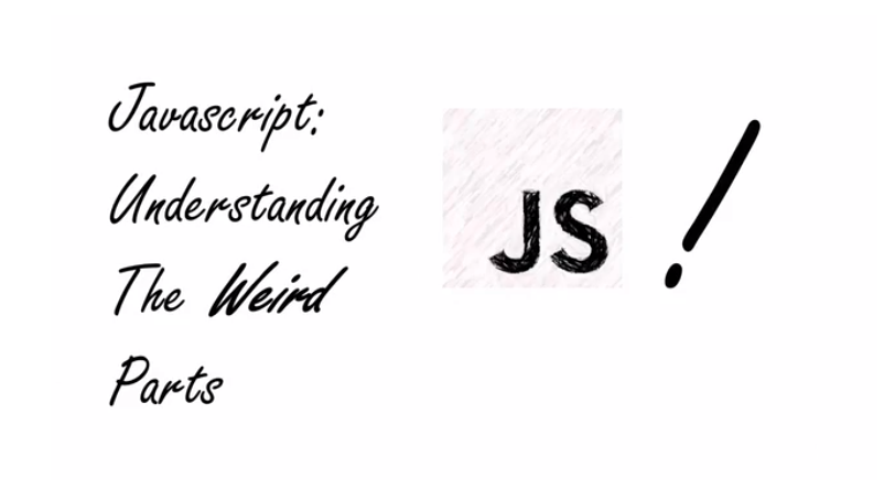 JavaScript - Understanding the Weird Parts