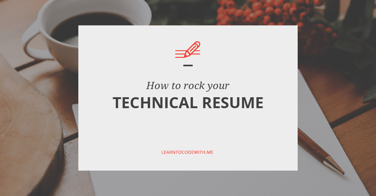 How to Rock Your Tech Resume 3 steps