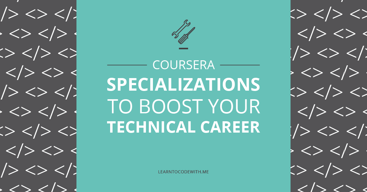 11 Coursera Specializations To Boost Your Tech Career
