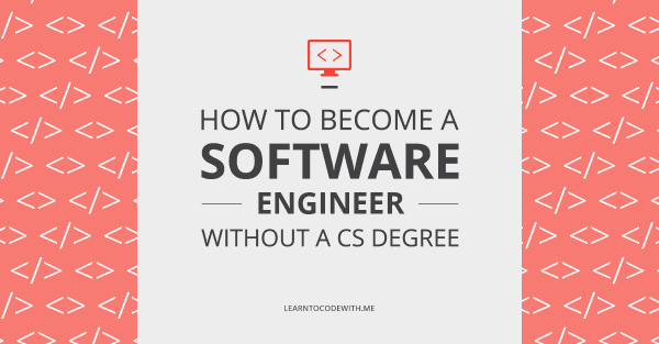 How to become a software engineer without a CS degree