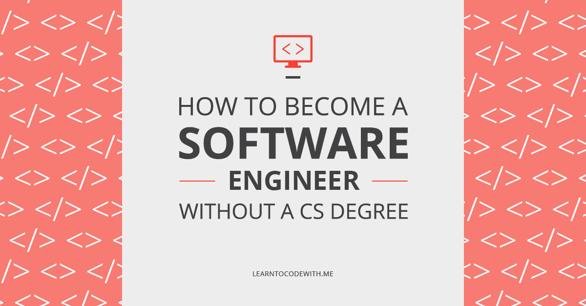 I want to be a software developer/engineer.?