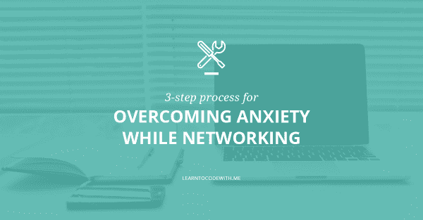 How to overcome anxiety while networking
