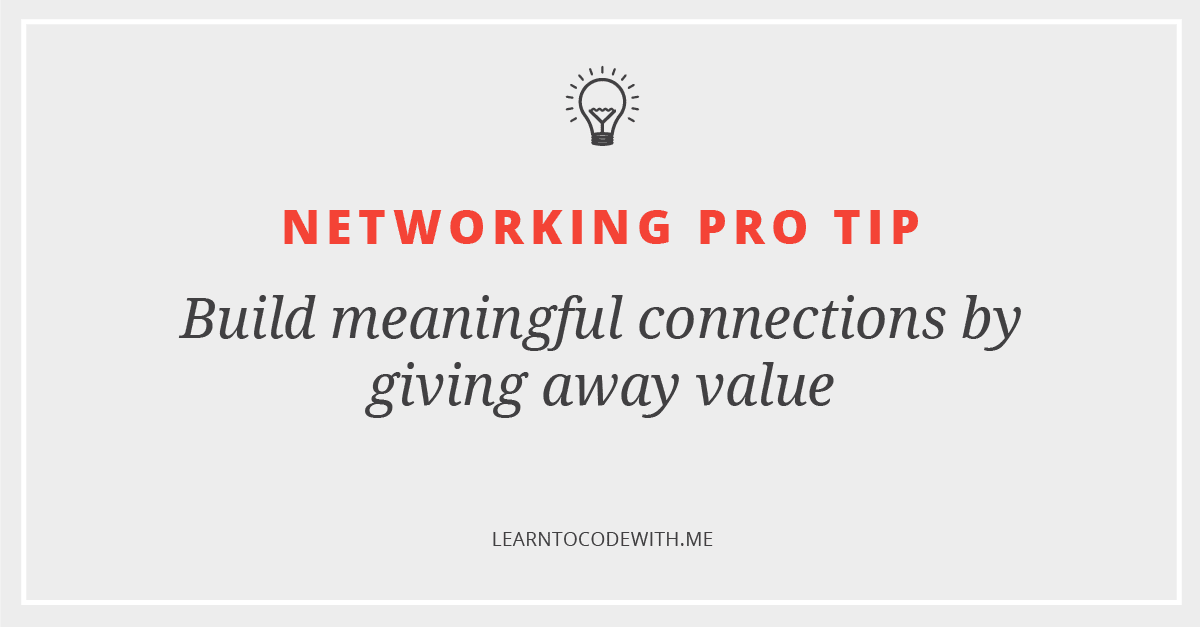 Make meaningful connections by adding value