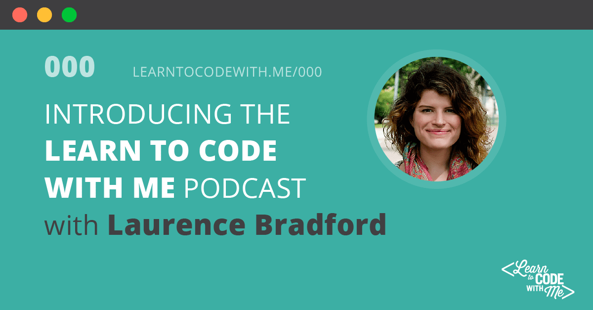 Introducing the Learn to Code With Me Podcast