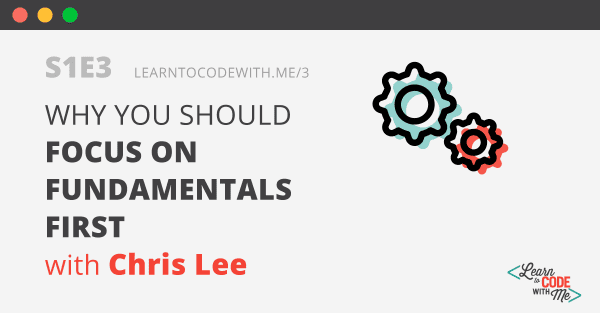 Why you should focus on fundamentals first