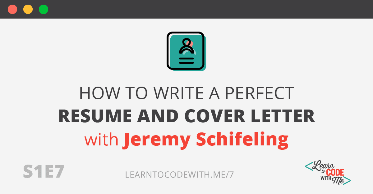 S1E7: Acing your resume and cover letter with Jeremy Schifeling