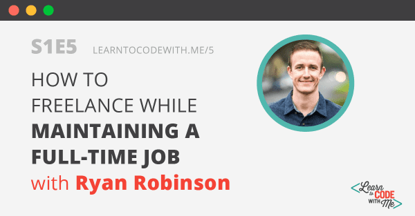 Freelance while working full-time with Ryan Robinson