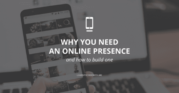 Why you need an online presence