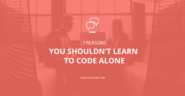 Learning to code alone