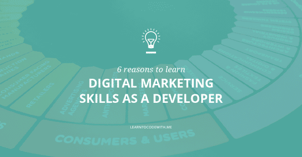 6 reasons to learn digital marketing skills as a developer