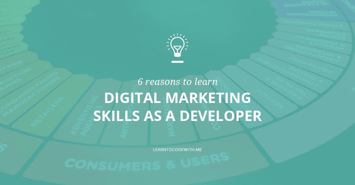 6 reasons to learn digital marketing skills as a developer