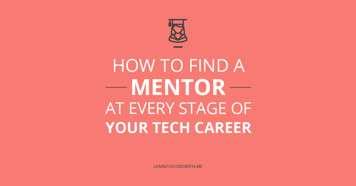 How to find a mentor at every stage of your tech career