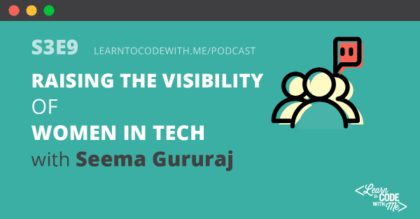 Women In Tech with Seema Gururaj