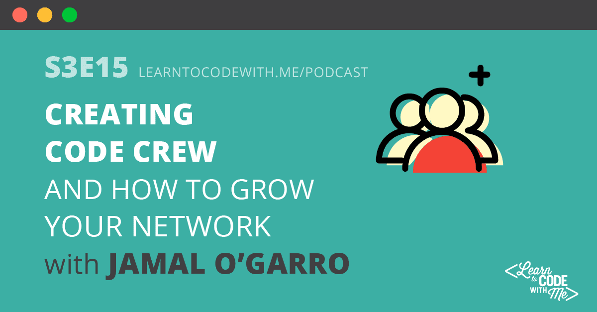 Creating Code Crew with Jamal O'Garro
