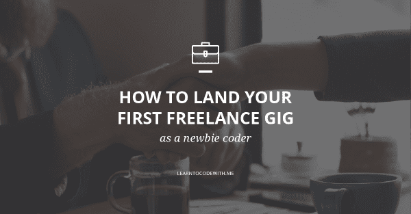 How to land your first freelance gig as a newbie coder