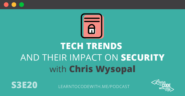 Tech trends and their impact on security with Chris Wysopal