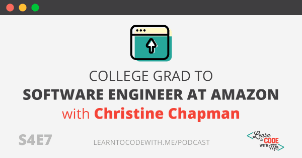 College Grad to Software Engineer at Amazon with Christine Chapman