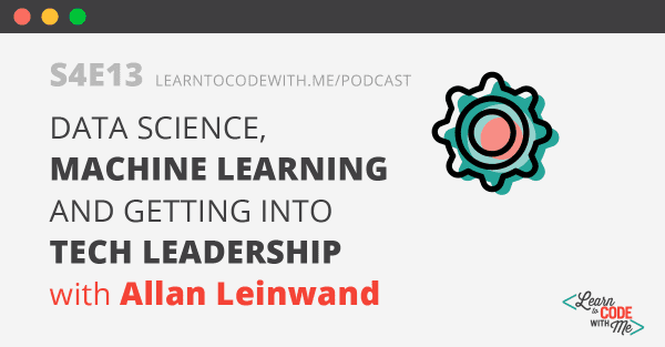 Pursuing a Career in Machine Learning with CTO Allan Leinwand