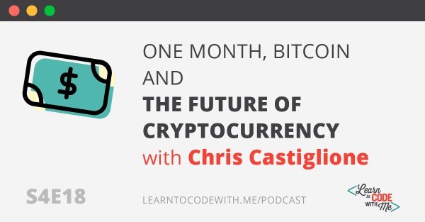 The Future of Bitcoin and Cryptocurrency with Chris Castiglione