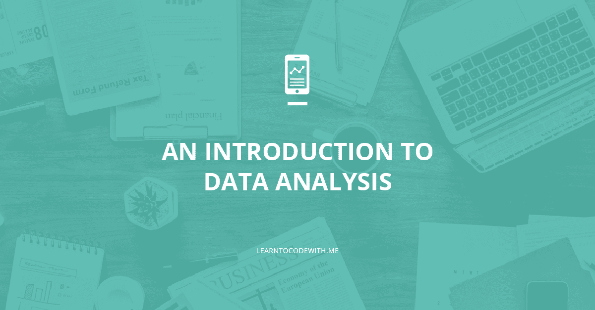 Introduction To Data Analytics What Is Data Analysis How To Learn It Etc