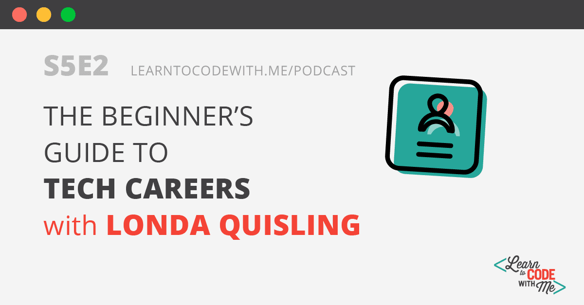 Beginners Guide to Tech Careers with Londa Quisling