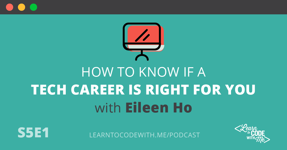 How to Know if a Tech Career is Right for You with Eileen Ho