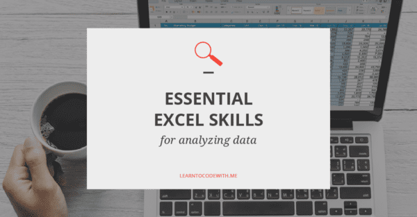 Essential Excel Skills for Analyzing Data