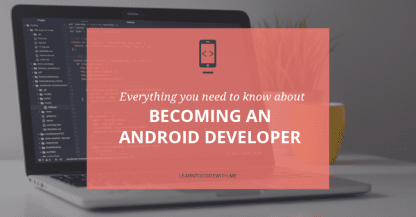 Becoming an Android Developer