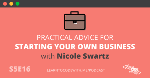 Tips for Starting a Business with Nicole Swartz