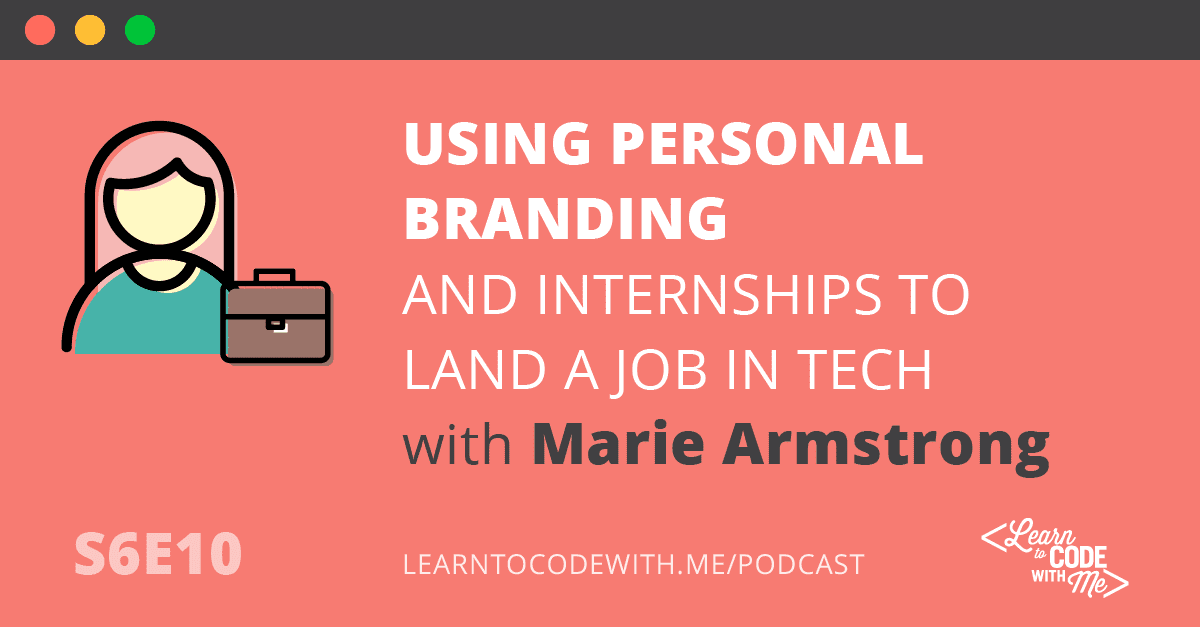 Personal Branding and Internships with Marie Armstrong