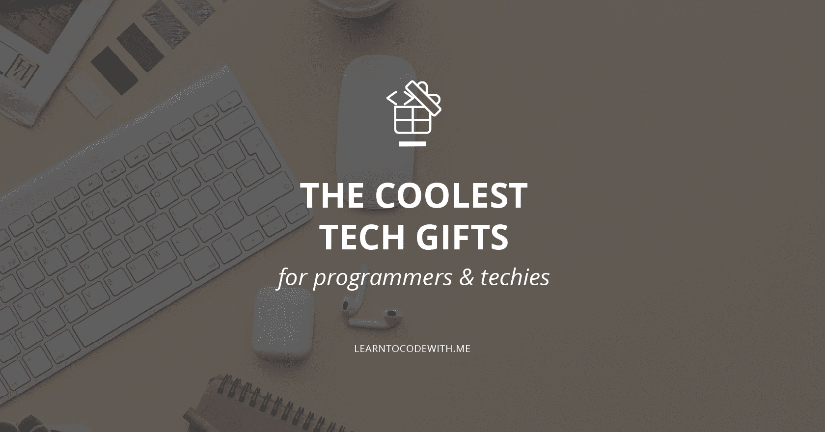 105 Best Tech Gifts For Programmers Coders And Techies 2021 Gift Ideas By Learn To Code With Me