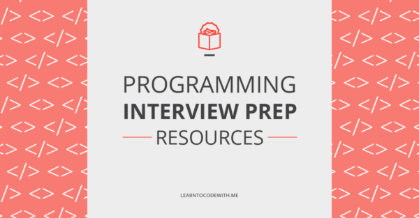 Programming Interview Prep Resources