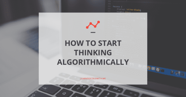 A Beginner's Guide to Algorithmic Thinking