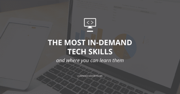 The Most In-Demand Tech Skills - 2020 List