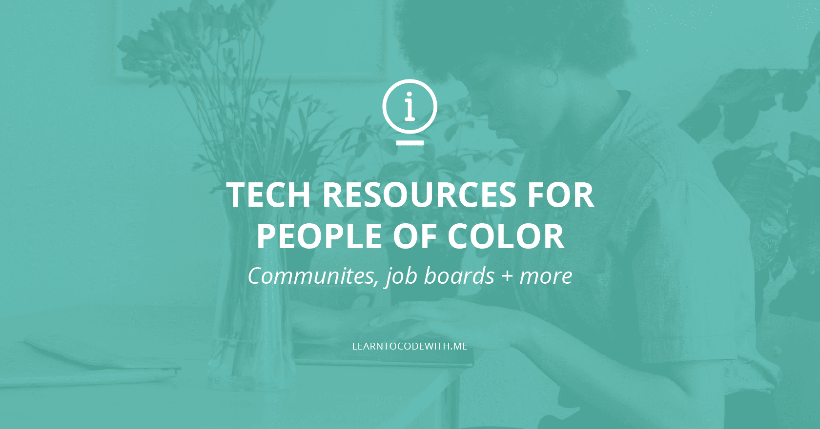 Tech resources for People of Color