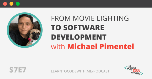 From Glassblower to Software Developer using Free Coding Resources with Michael Pimentel (S7E7)