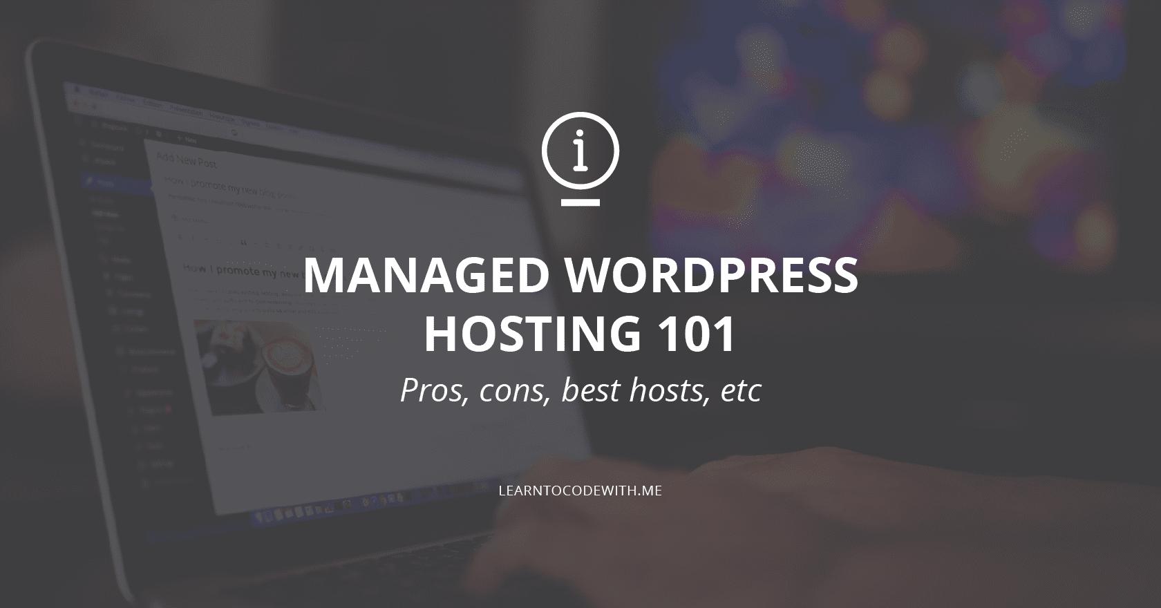 Pros & Cons of Managed WordPress Hosting (+ 5 Best WP Hosts)