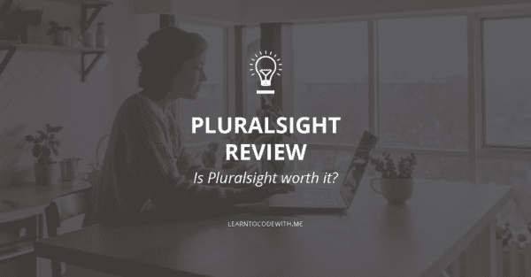 Pluralsight Review: Is Pluralsight worth it for learning new tech skills?
