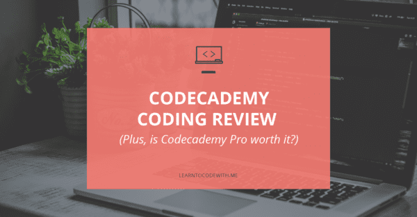 Codecademy Review - is Codecademy worth it?