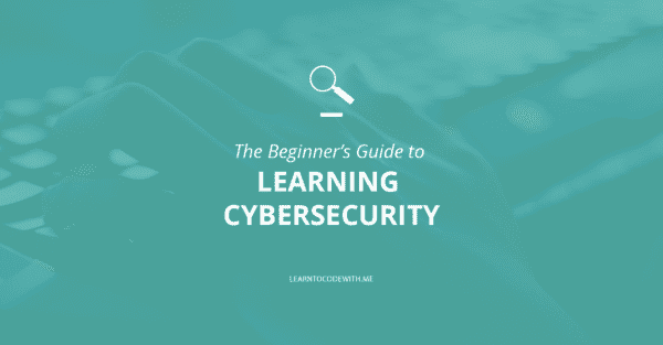 learning cybersecurity beginner's guide