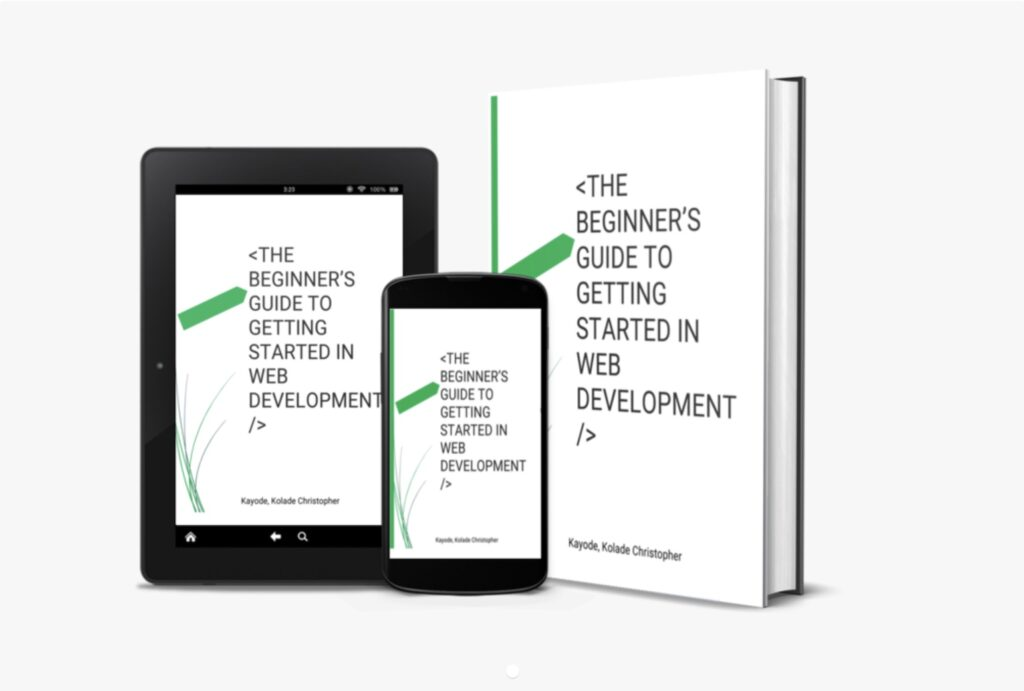 The Beginner's Guide To Getting Started In Web Development E-book by Kolade Chris Kayode